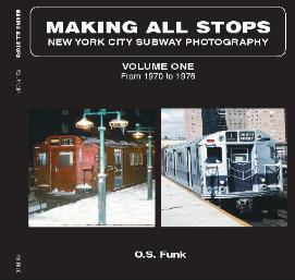 """Making All Stops"" Vol. 1 by O.S. Funk - NYC Subway Photo Book"